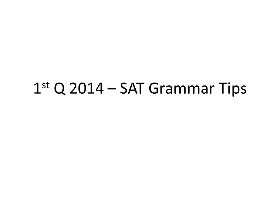 1 st Q 2014 – SAT Grammar Tips