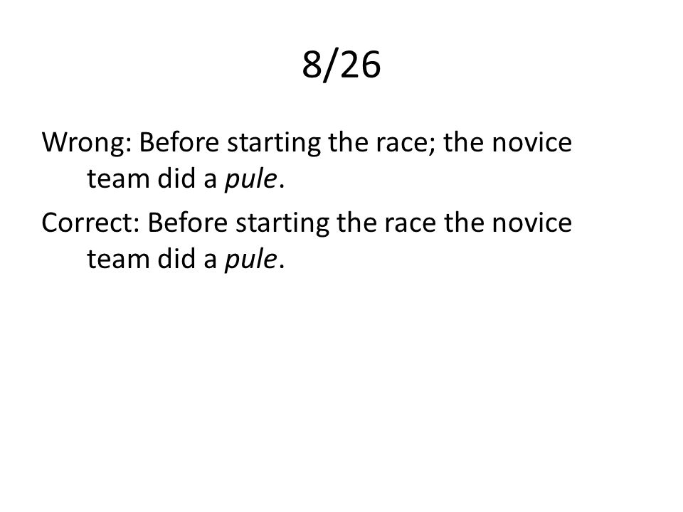 8/26 Wrong: Before starting the race; the novice team did a pule.