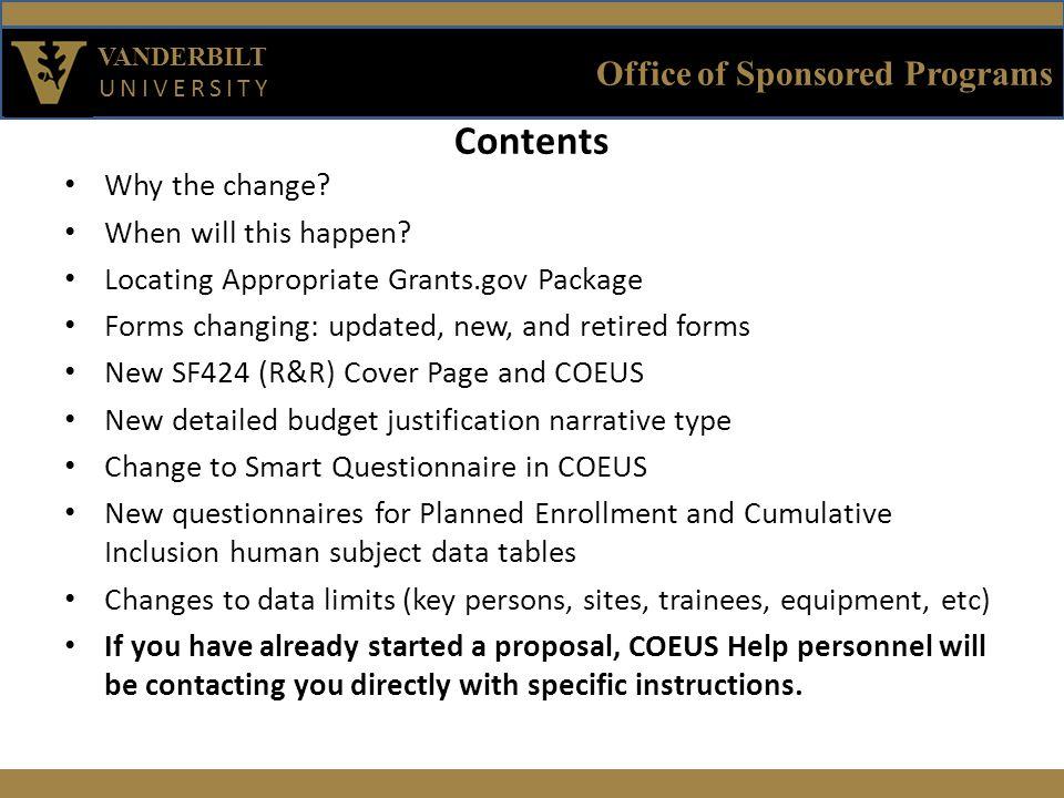 Office of Sponsored Programs VANDERBILT UNIVERSITY Contents Why the change.