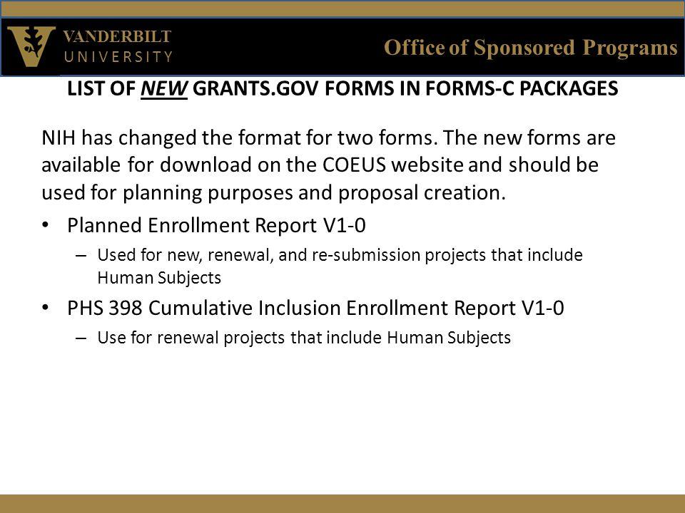 Office of Sponsored Programs VANDERBILT UNIVERSITY Sample Enrollment Forms The old format on the left did not break down ethnicity by race.