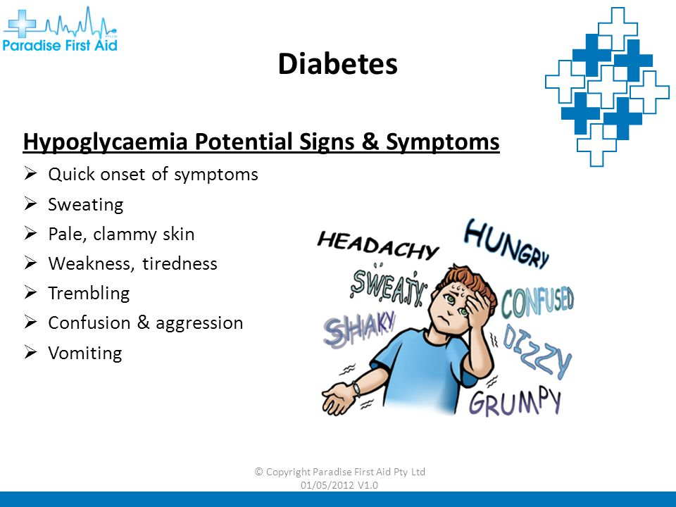 © Copyright Paradise First Aid Pty Ltd 01/05/2012 V1.0 Hypoglycaemia Treatment  DRS ABCD  Give a sugary drink  If no improvement after 5 mins give more  Call 000 if no improvement  If casualty is unconscious do not give them anything to eat or drink, follow DRS ABCD Diabetes