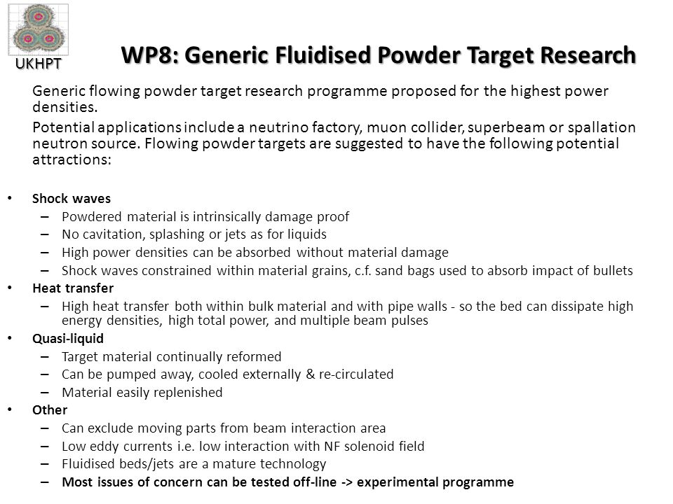 UKHPT WP8: Generic Fluidised Powder Target Research Generic flowing powder target research programme proposed for the highest power densities.
