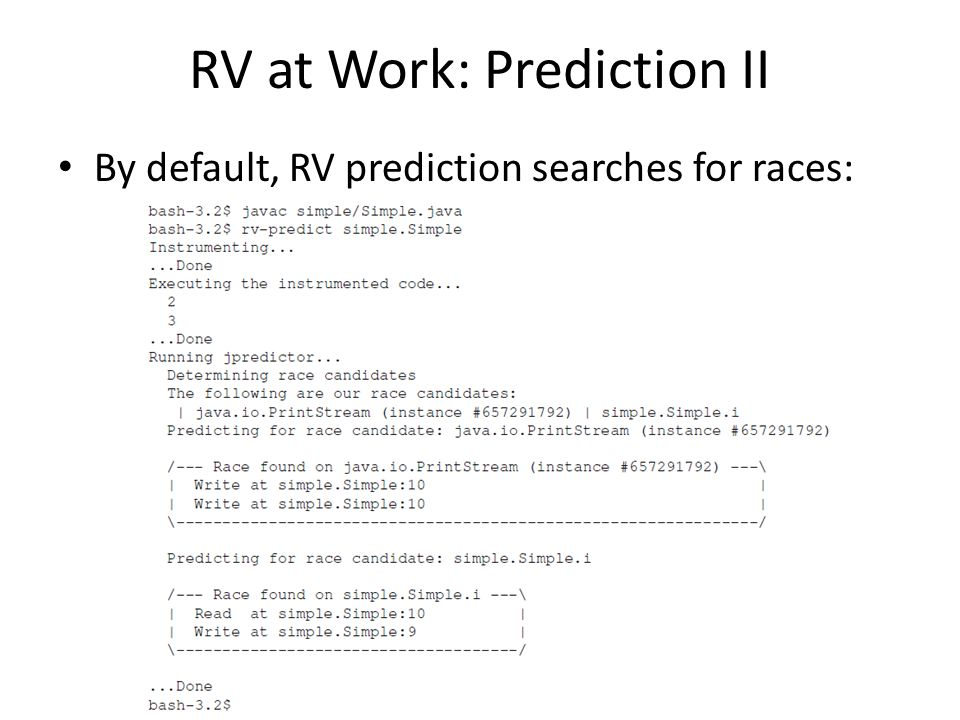 RV at Work: Prediction II By default, RV prediction searches for races: