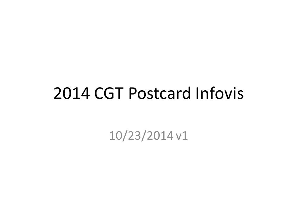 2014 CGT Postcard Infovis 10/23/2014 v1