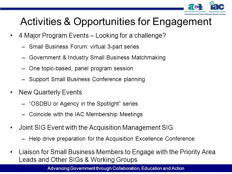 Advancing Government through Collaboration, Education and Action Activities & Opportunities for Engagement 4 Major Program Events – Looking for a chal