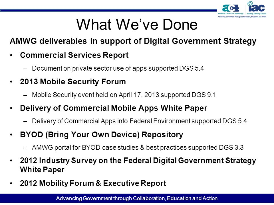 Advancing Government through Collaboration, Education and Action What We've Done AMWG deliverables in support of Digital Government Strategy Commercia