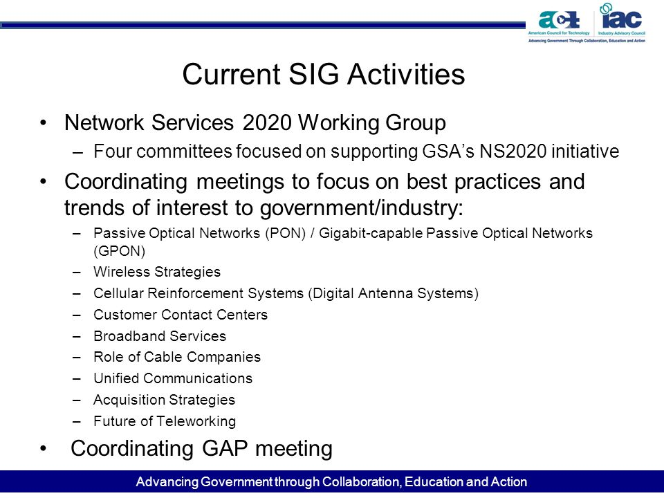 Advancing Government through Collaboration, Education and Action Current SIG Activities Network Services 2020 Working Group –Four committees focused o