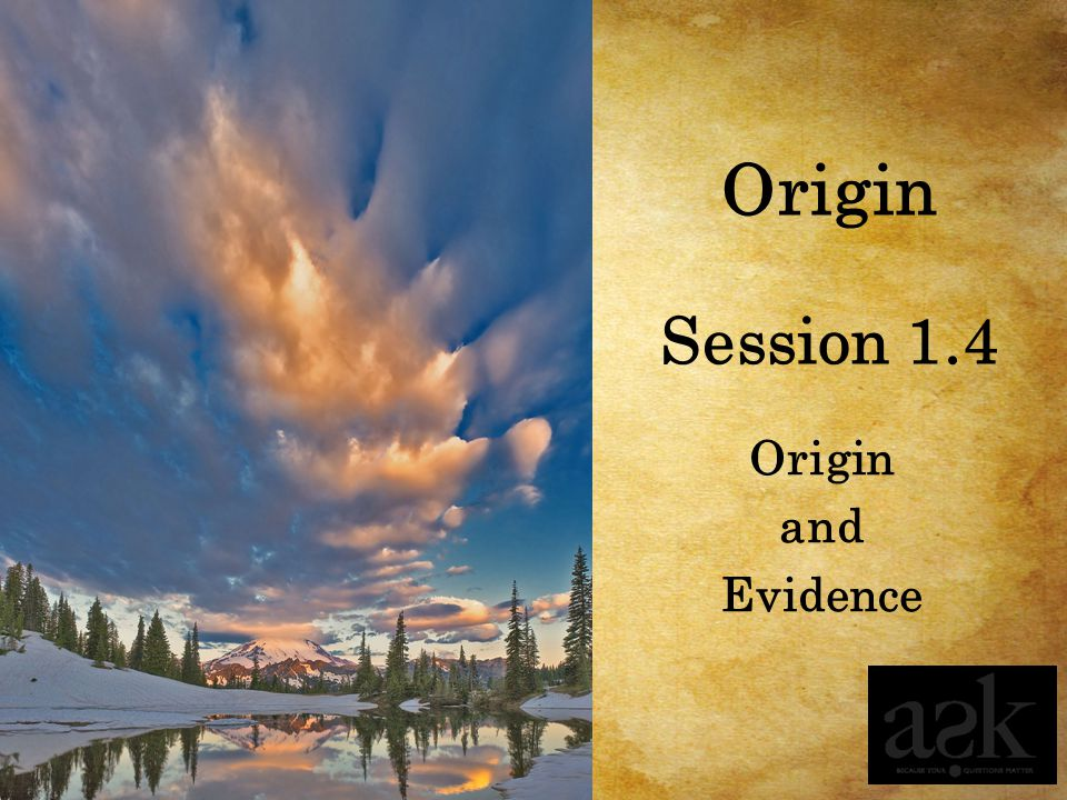 Origin and Evidence Session 1.4 Origin