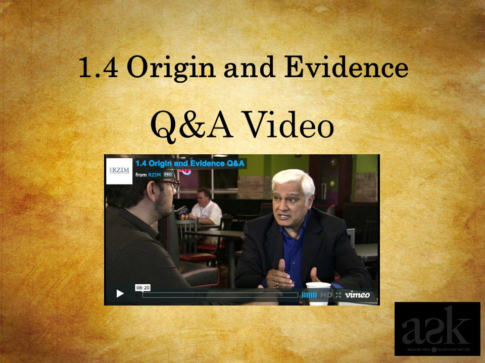 1.4 Origin and Evidence Q&A Video