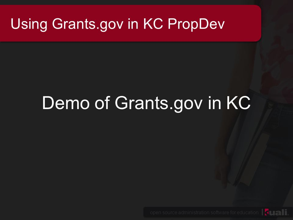 open source administration software for education Using Grants.gov in KC PropDev Demo of Grants.gov in KC