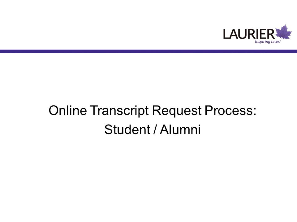 Online Transcript Request Process: Student / Alumni