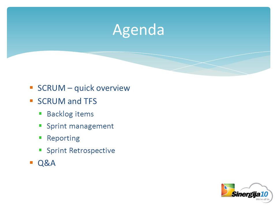 Agenda  SCRUM – quick overview  SCRUM and TFS  Backlog items  Sprint management  Reporting  Sprint Retrospective  Q&A