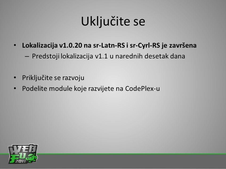 Uključite se Lokalizacija v1.0.20 na sr-Latn-RS i sr-Cyrl-RS je završena – Predstoji lokalizacija v1.1 u narednih desetak dana Priključite se razvoju Podelite module koje razvijete na CodePlex-u