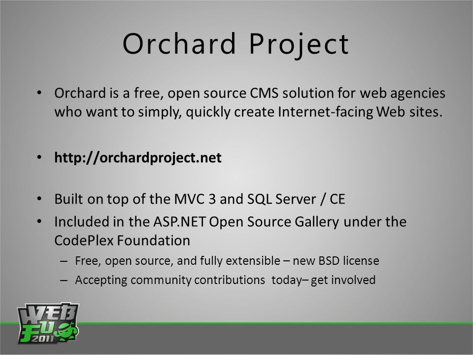 Orchard Project Orchard is a free, open source CMS solution for web agencies who want to simply, quickly create Internet-facing Web sites.