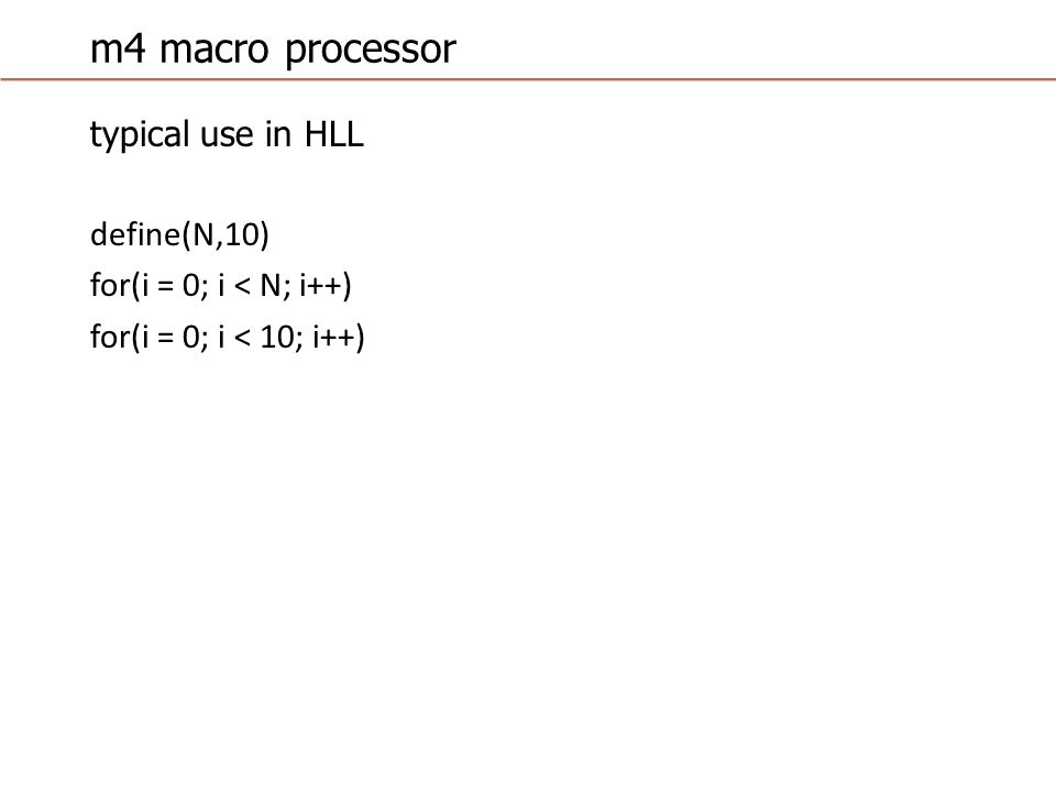 m4 macro processor example use of positional parameters define(swap,$2 $1) swap(3,4) 4 3 swap(a,b) b a
