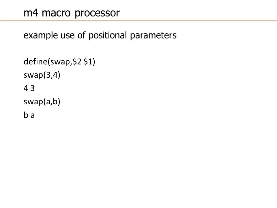 m4 macro processor example use of built-in macro define(tr,`translit($1,abcde,ABCDE) ) tr(computer) ComputEr