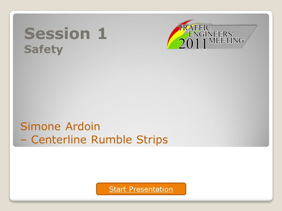Session 1 Safety Simone Ardoin – Centerline Rumble Strips Start Presentation
