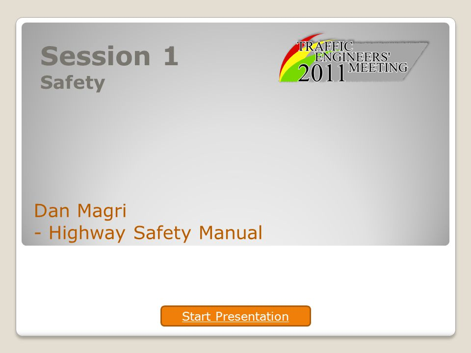 Session 1 Safety Dan Magri - Highway Safety Manual Start Presentation