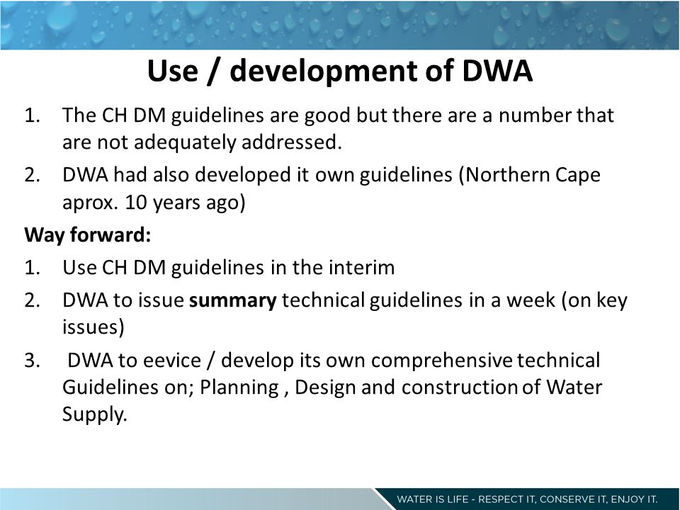Use / development of DWA 1.The CH DM guidelines are good but there are a number that are not adequately addressed.