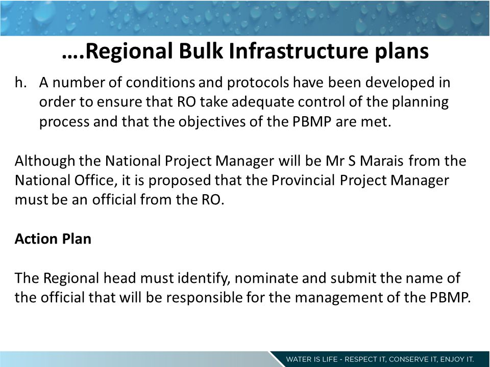 ….Regional Bulk Infrastructure plans h.A number of conditions and protocols have been developed in order to ensure that RO take adequate control of the planning process and that the objectives of the PBMP are met.