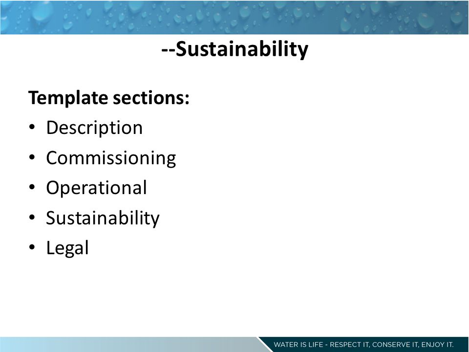 --Sustainability Template sections: Description Commissioning Operational Sustainability Legal