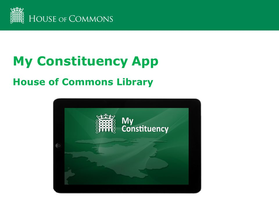 My Constituency App House of Commons Library