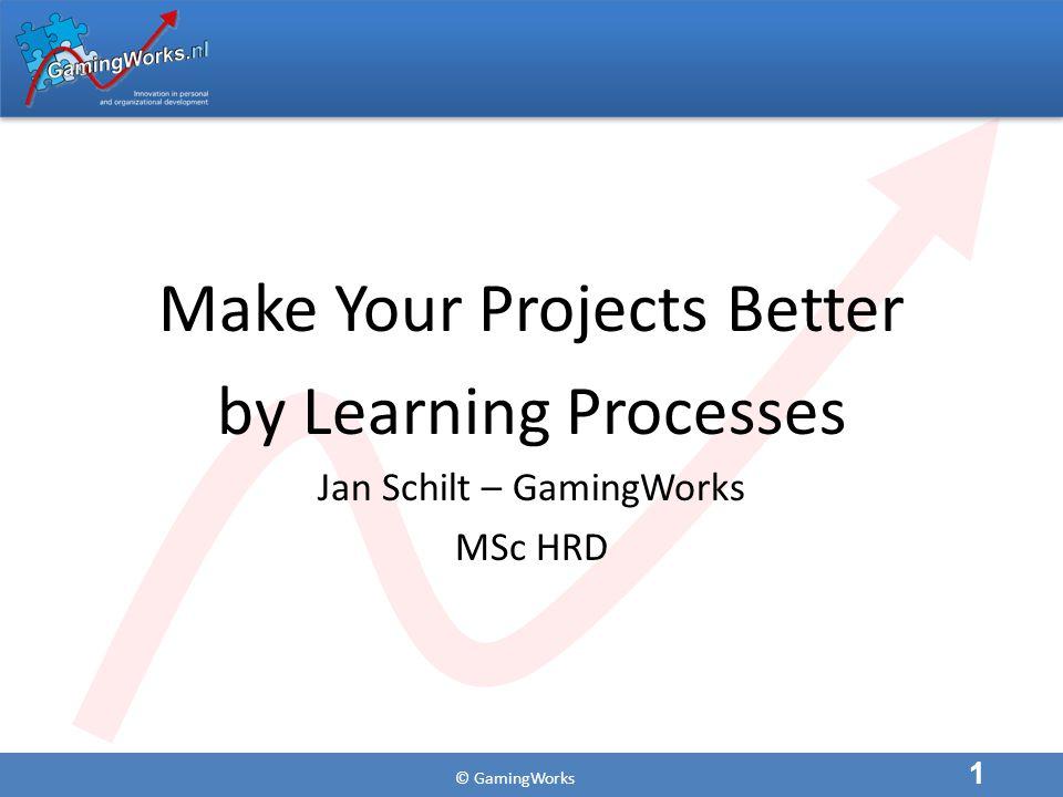 © GamingWorks About Learning 12 OUTCOMEBEHAVIORRULESATTITUDEPRINCIPLES OK? YES NO
