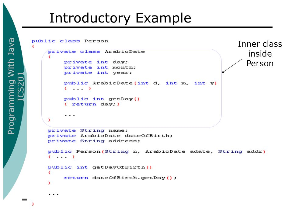 Programming With Java ICS201 Introductory Example Inner class inside Person