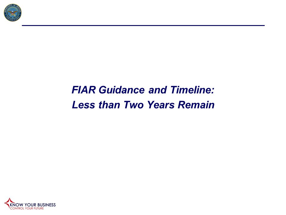 FIAR Guidance and Timeline: Less than Two Years Remain