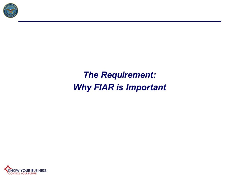The Requirement: Why FIAR is Important