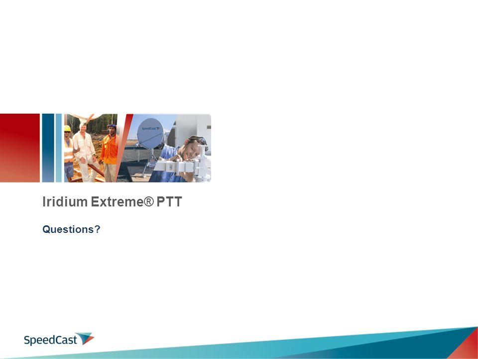 Iridium Extreme® PTT Questions?