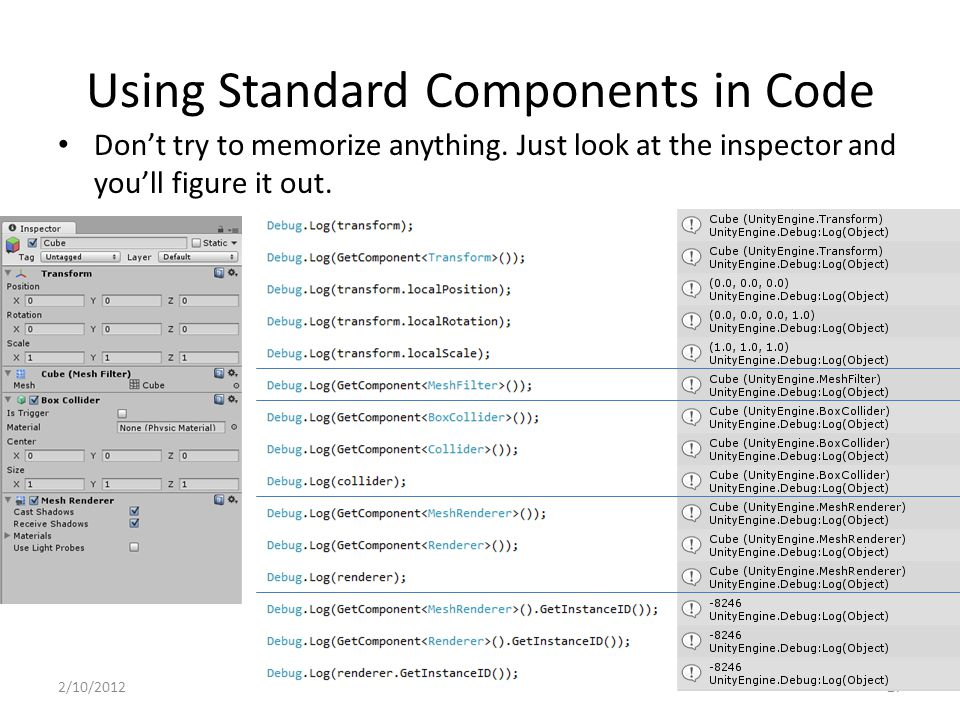 Using Standard Components in Code Don't try to memorize anything. Just look at the inspector and you'll figure it out. 2/10/201227