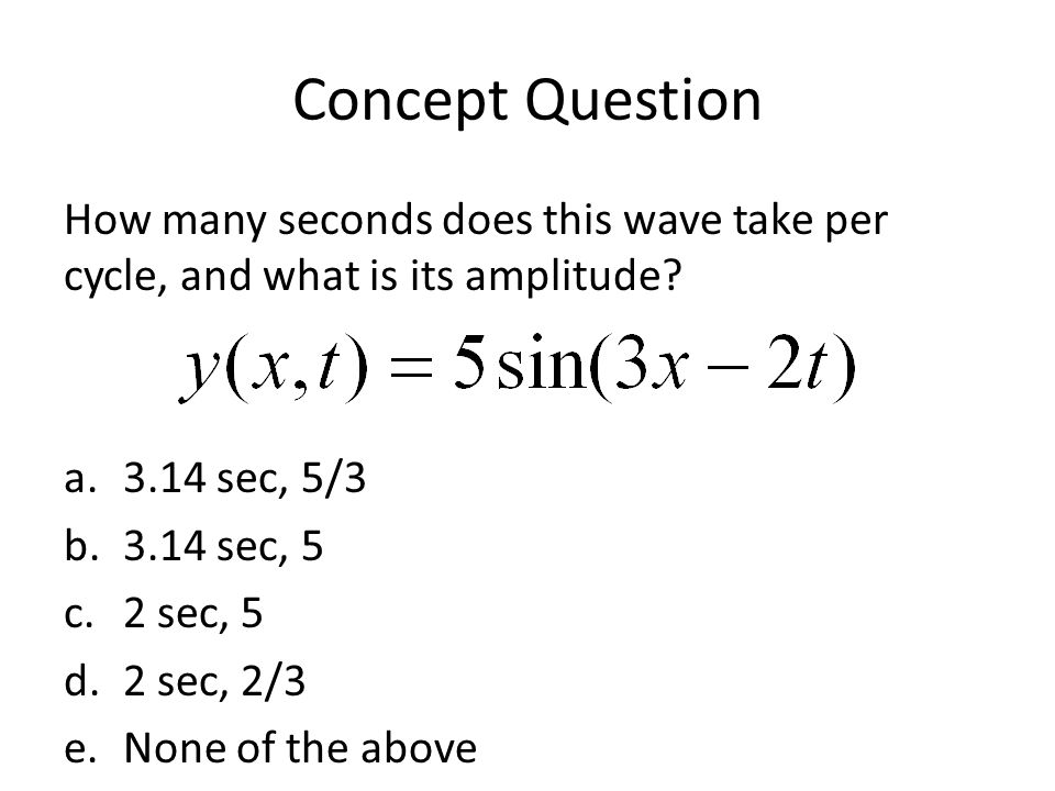 Concept Question What is the wavelength of a 1 MHz wave with a speed of 344 m/s.