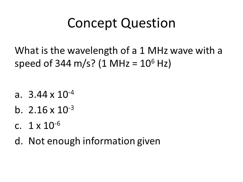 Concept Question What determines the speed of a wave, v in a medium.
