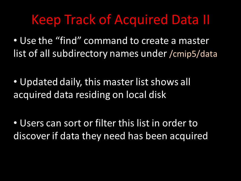 Discovery of Available Data I Build a Dataset Search URL: http://pcmdi9.llnl.gov/esg-search/search?type=Dataset &latest=true &replica=false &facets=id &limit=0 &project=CMIP5 &experiment=piControl &realm=atmos &time_frequency=mon &cmor_table=Amon &variable=clt&variable=hfls….&variable=vas