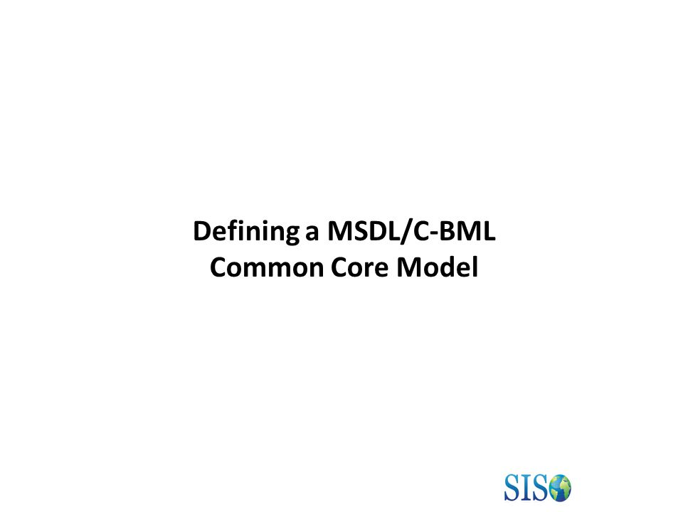 Defining a MSDL/C-BML Common Core Model