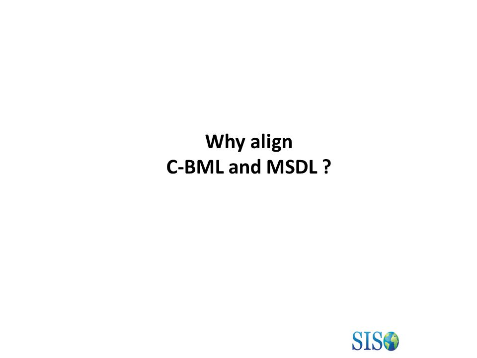 Why align C-BML and MSDL