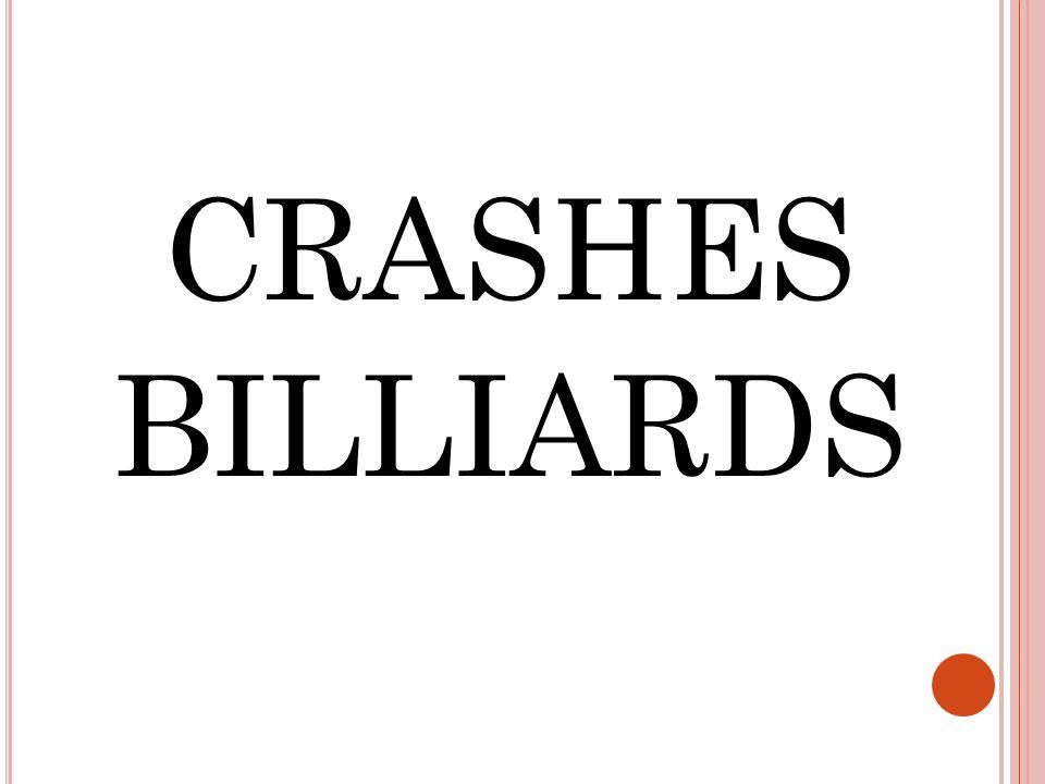 CRASHES BILLIARDS