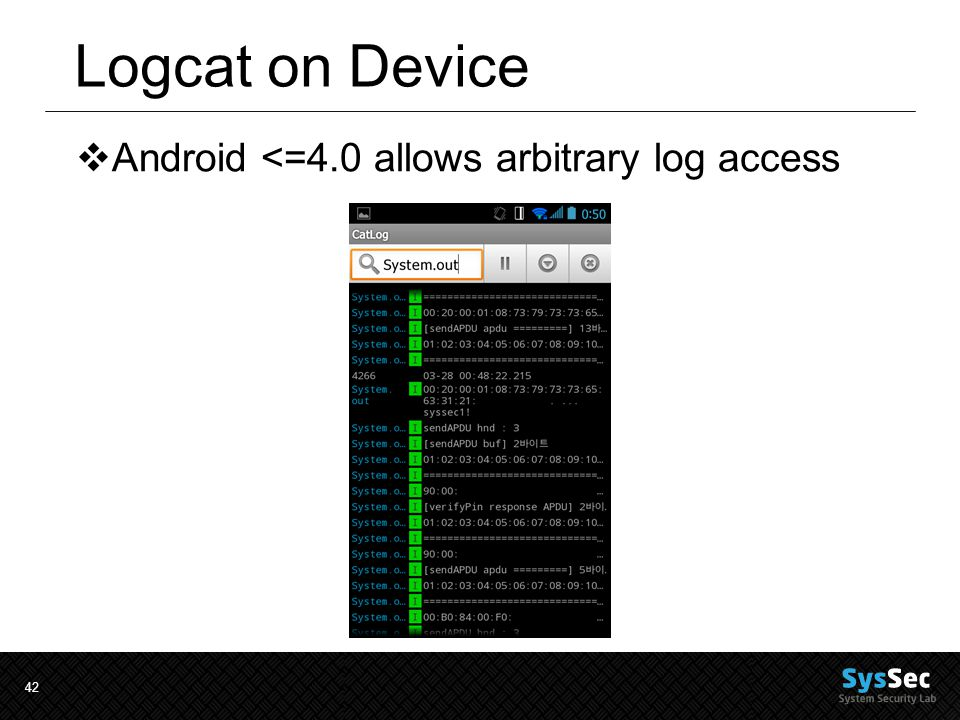 42 Logcat on Device  Android <=4.0 allows arbitrary log access