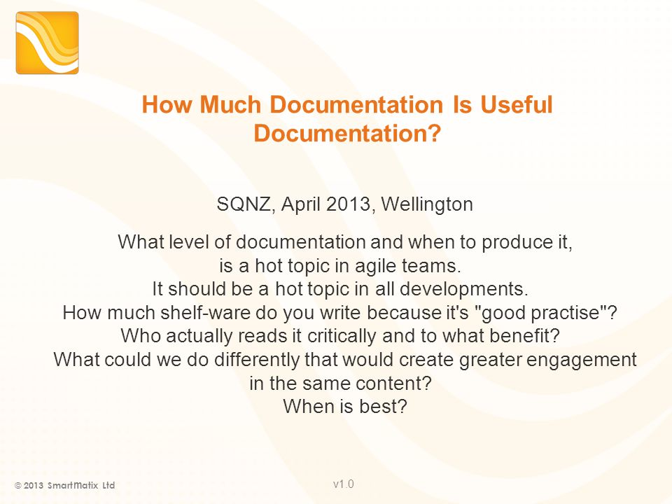 v1.0 How Much Documentation Is Useful Documentation.