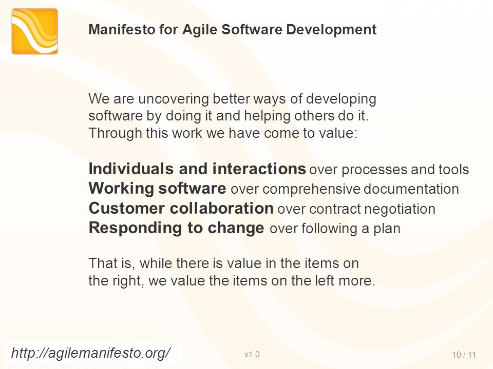 v / 11 © 2012 Smart m atix Ltd Manifesto for Agile Software Development We are uncovering better ways of developing software by doing it and helping others do it.