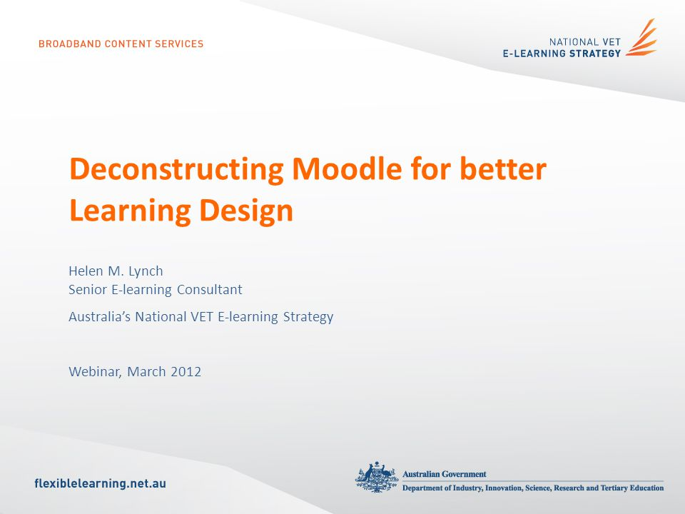 Deconstructing Moodle for better Learning Design Helen M.