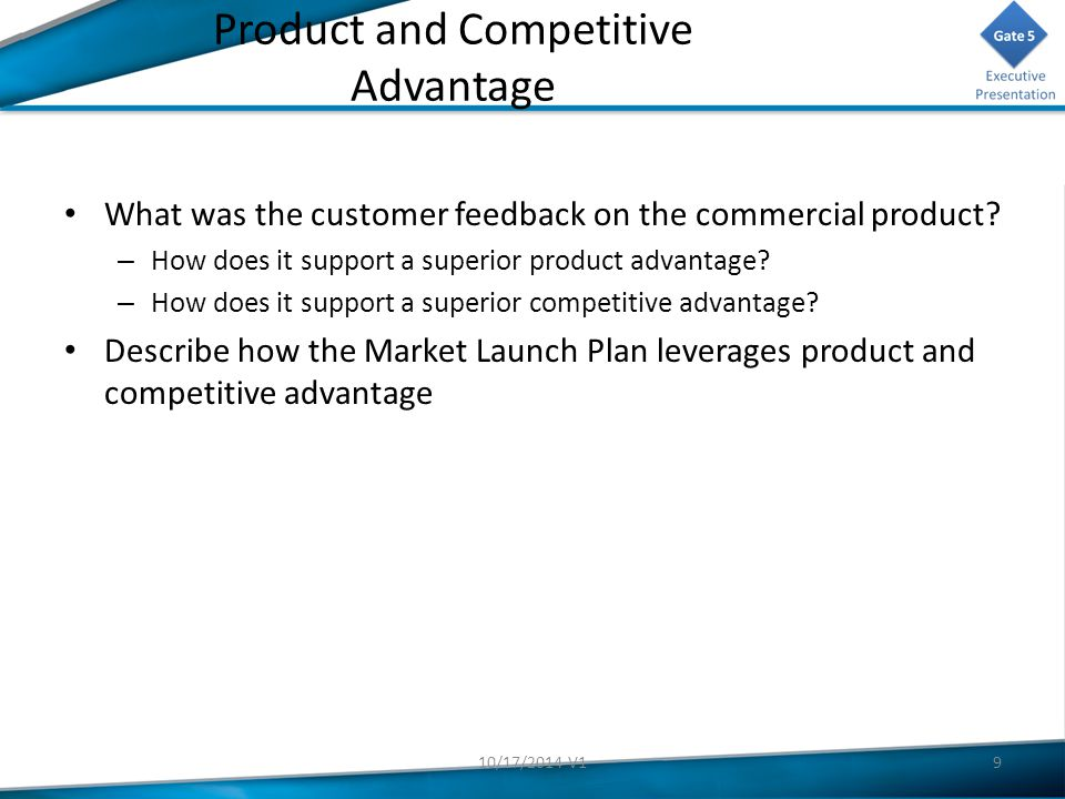 Product and Competitive Advantage What was the customer feedback on the commercial product.