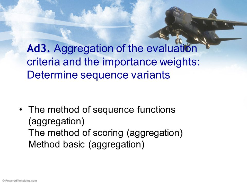 Ad3. Aggregation of the evaluation criteria and the importance weights: Determine sequence variants The method of sequence functions (aggregation) The
