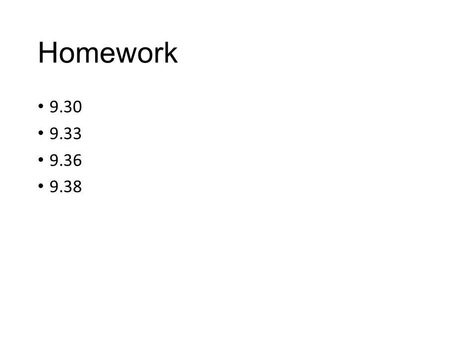 Homework 9.30 9.33 9.36 9.38