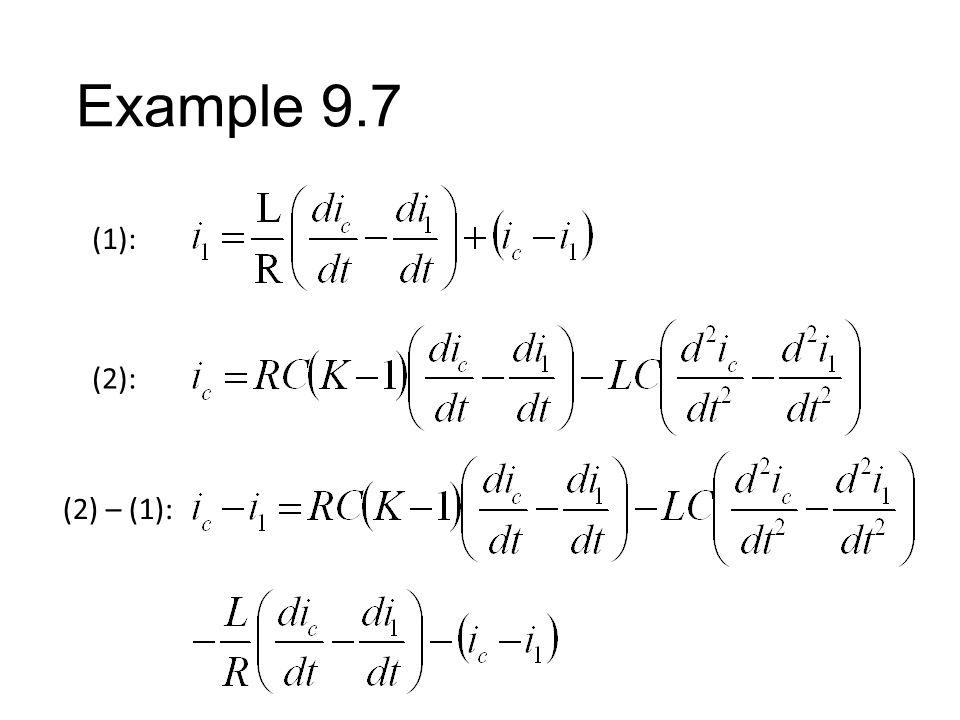 Example 9.7 (1): (2): (2) – (1):