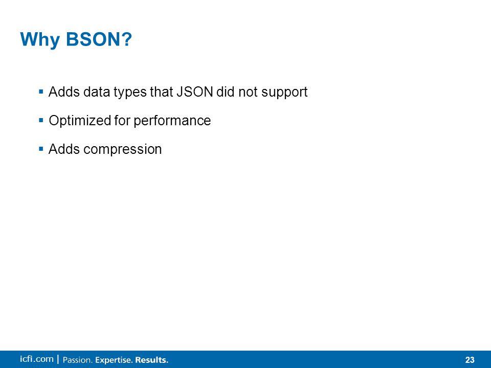 23 icfi.com | Why BSON.