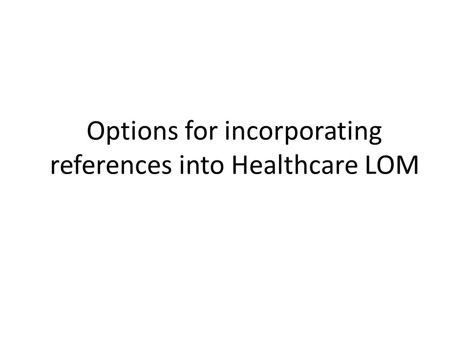Options for incorporating references into Healthcare LOM