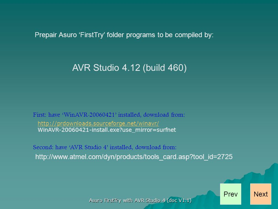 NextPrev Asuro FirstTry with AVR Studio 4 (doc V1.1) After installation, start AVR Studio 4