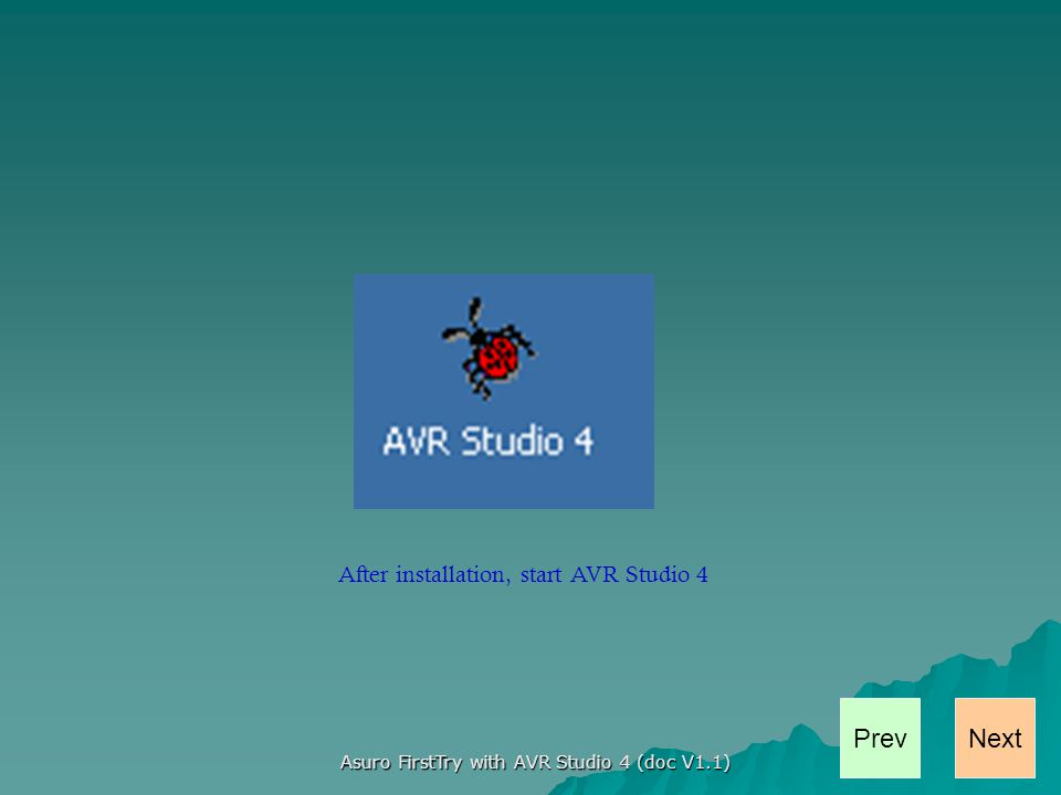 NextPrev Asuro FirstTry with AVR Studio 4 (doc V1.1) Sourcefiles are added to the project